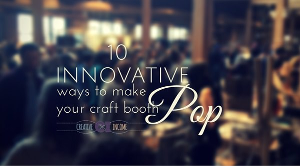 Make your craft booth attractive and interesting with the 10 innovative DIY ways given here. Check out!